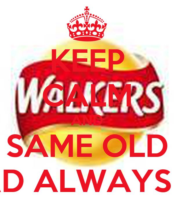 KEEP CALM AND SAME OLD BALLARD ALWAYS EATING