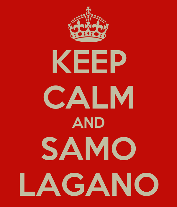 KEEP CALM AND SAMO LAGANO