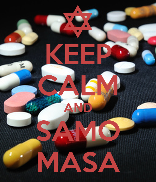 KEEP CALM AND SAMO MASA