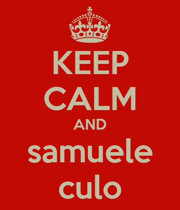 KEEP CALM AND samuele culo