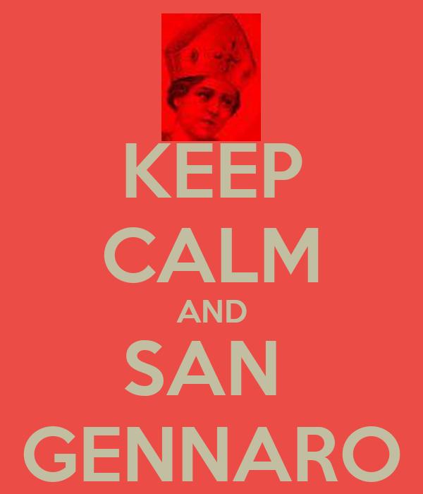KEEP CALM AND SAN  GENNARO