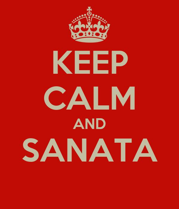 KEEP CALM AND SANATA