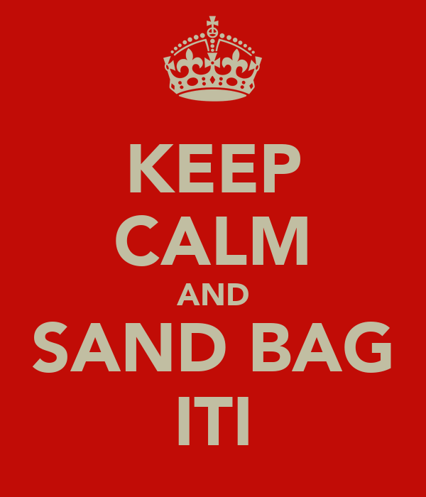 KEEP CALM AND SAND BAG ITI