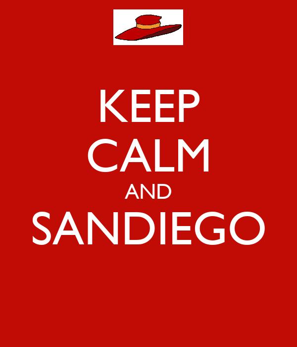 KEEP CALM AND SANDIEGO