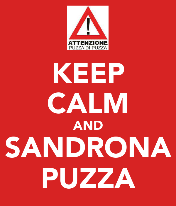 KEEP CALM AND SANDRONA PUZZA