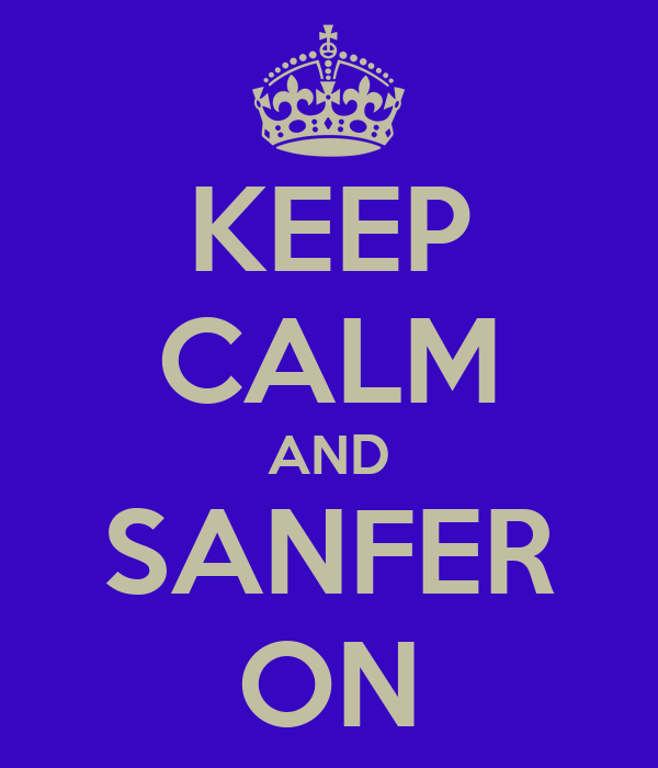 KEEP CALM AND SANFER ON
