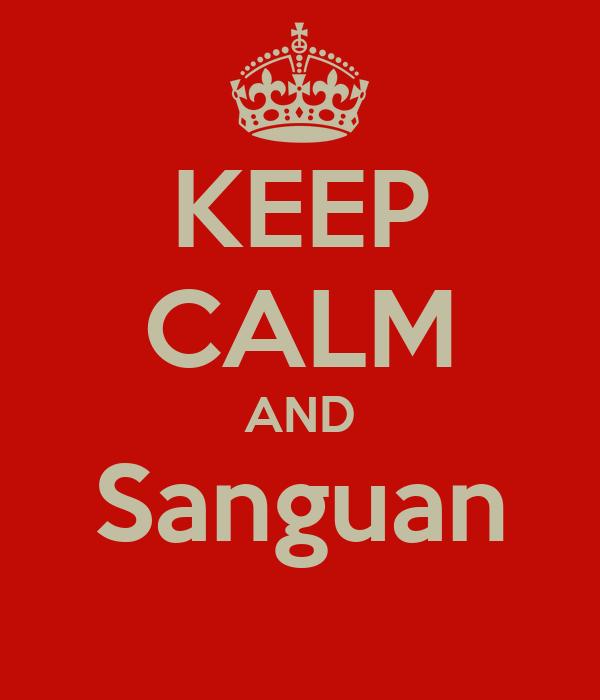 KEEP CALM AND Sanguan