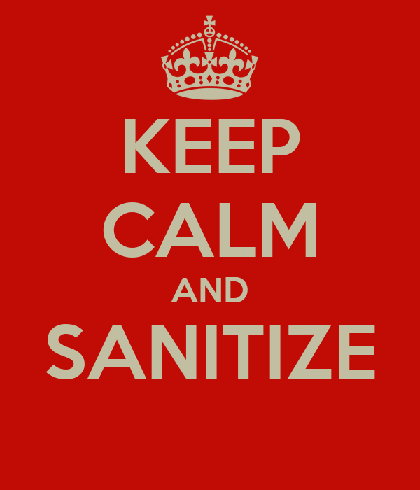 KEEP CALM AND SANITIZE