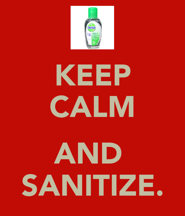 KEEP CALM  AND  SANITIZE.