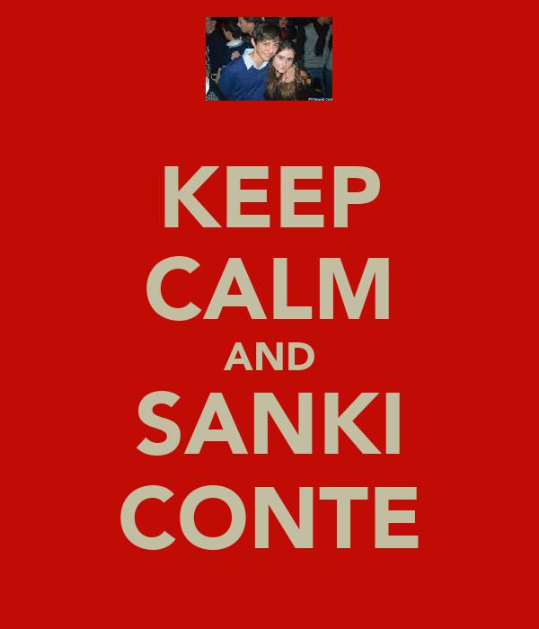 KEEP CALM AND SANKI CONTE