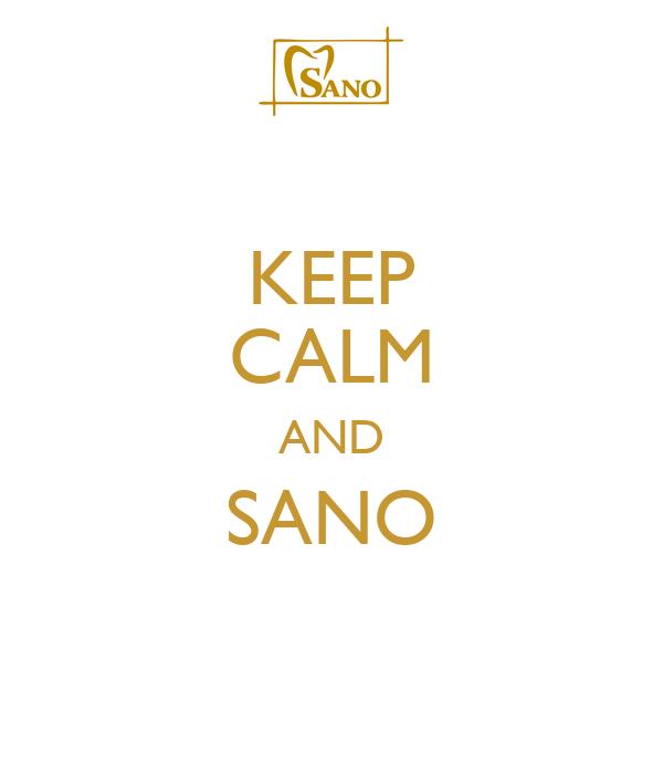 KEEP CALM AND SANO