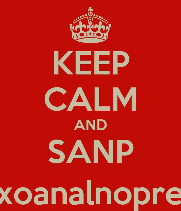 KEEP CALM AND SANP (sexoanalnopreña)