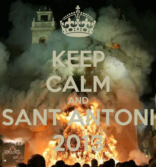 KEEP CALM AND SANT ANTONI 2013