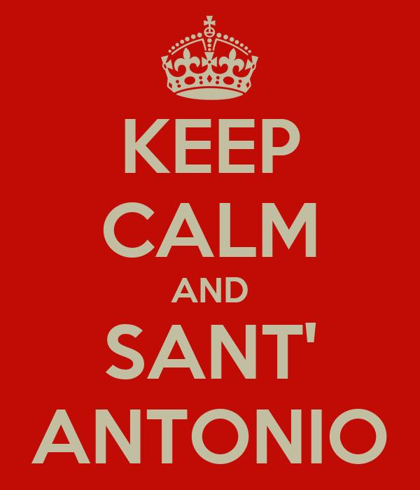 KEEP CALM AND SANT' ANTONIO