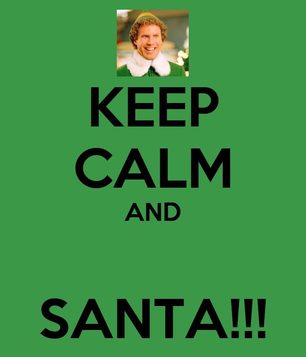 KEEP CALM AND  SANTA!!!