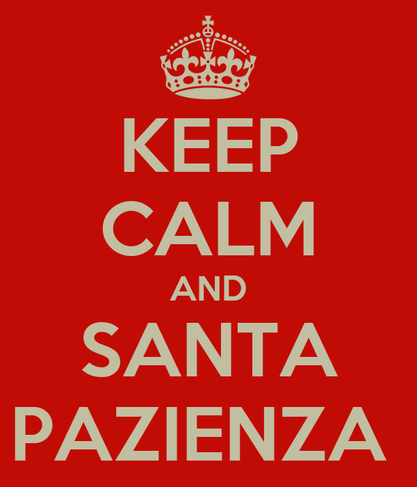 KEEP CALM AND SANTA PAZIENZA