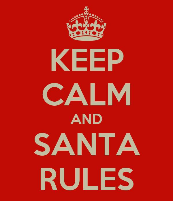 KEEP CALM AND SANTA RULES