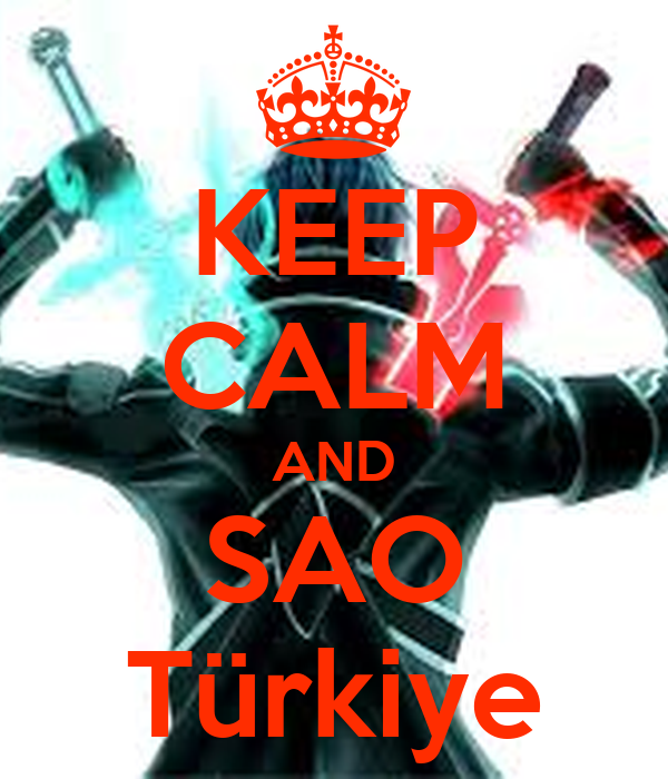 KEEP CALM AND SAO Türkiye