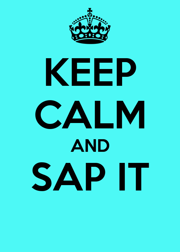 KEEP CALM AND SAP IT
