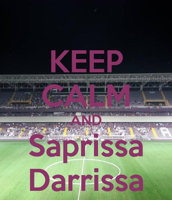 KEEP CALM AND Saprissa Darrissa