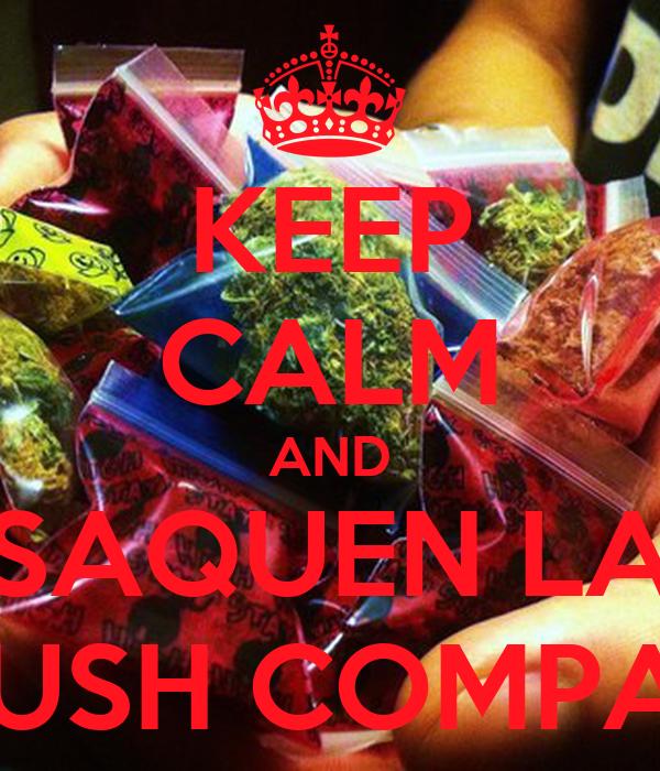 KEEP CALM AND SAQUEN LA KUSH COMPAS