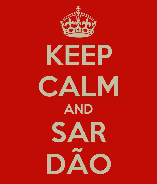 KEEP CALM AND SAR DÃO