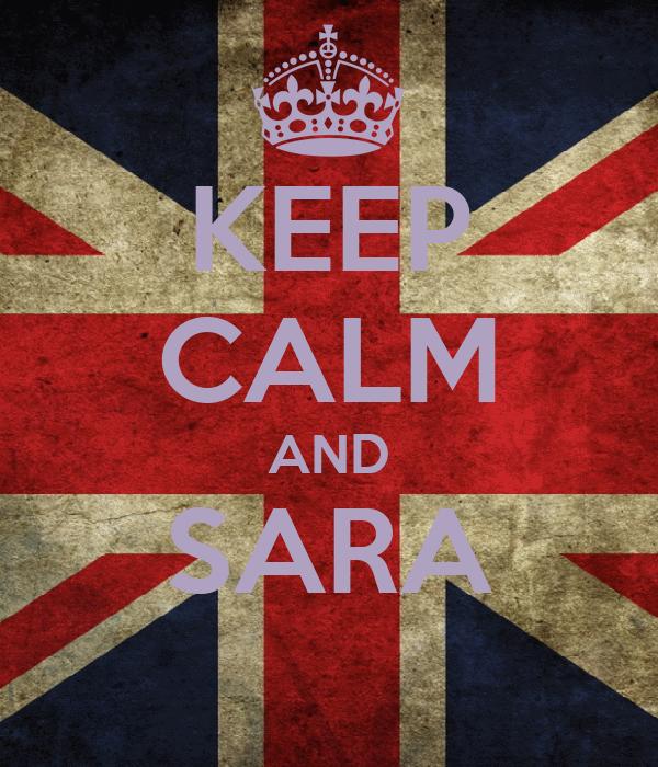 KEEP CALM AND SARA