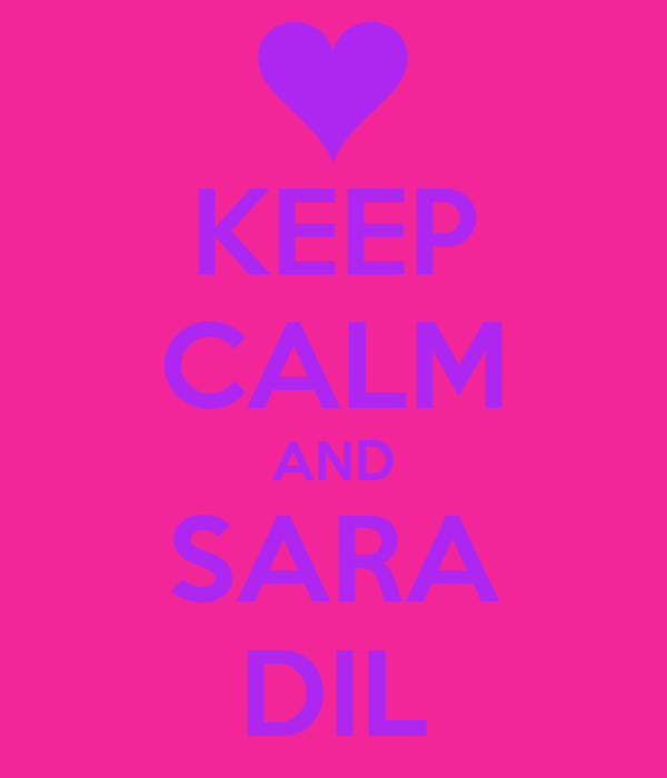 KEEP CALM AND SARA DIL