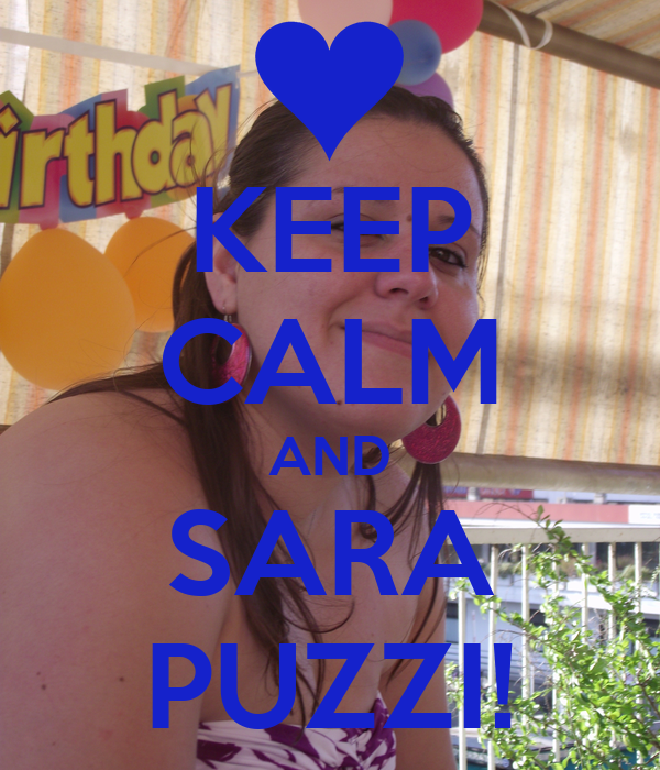 KEEP CALM AND SARA PUZZI!