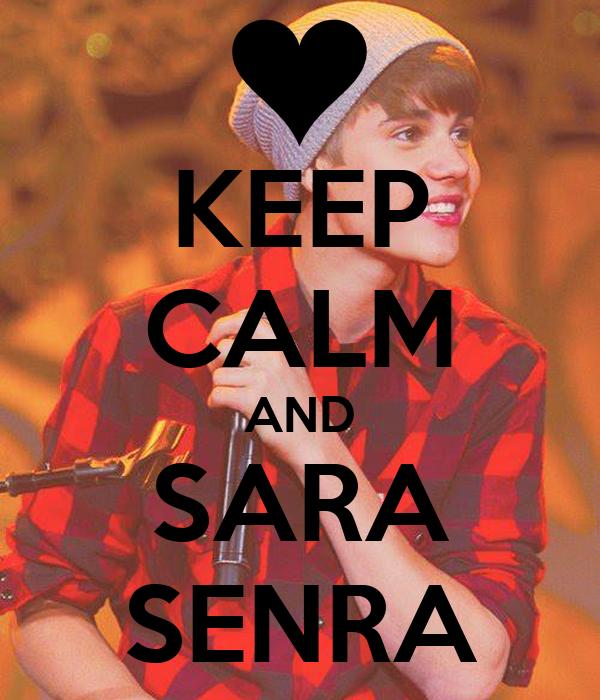 KEEP CALM AND SARA SENRA