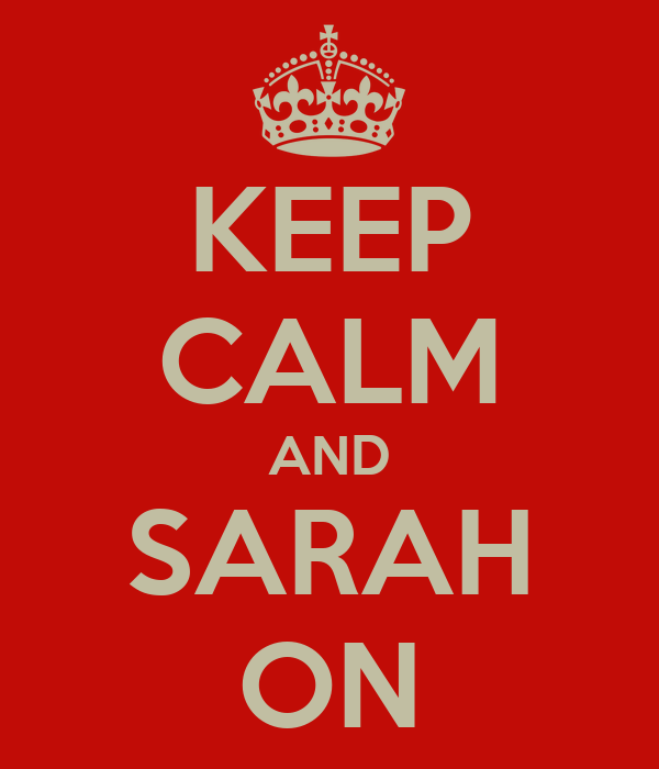 KEEP CALM AND SARAH ON