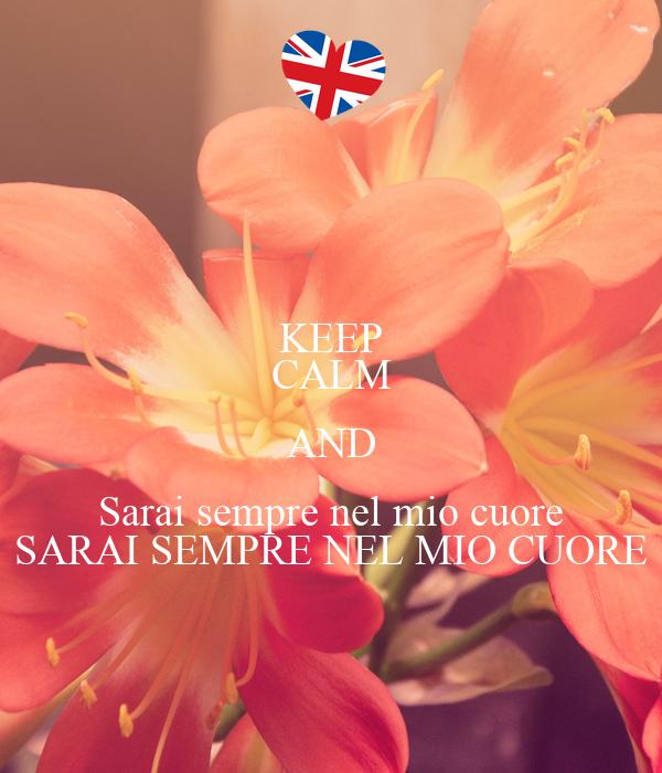 KEEP CALM AND Sarai sempre nel mio cuore SARAI SEMPRE NEL MIO CUORE