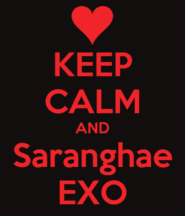 KEEP CALM AND Saranghae EXO