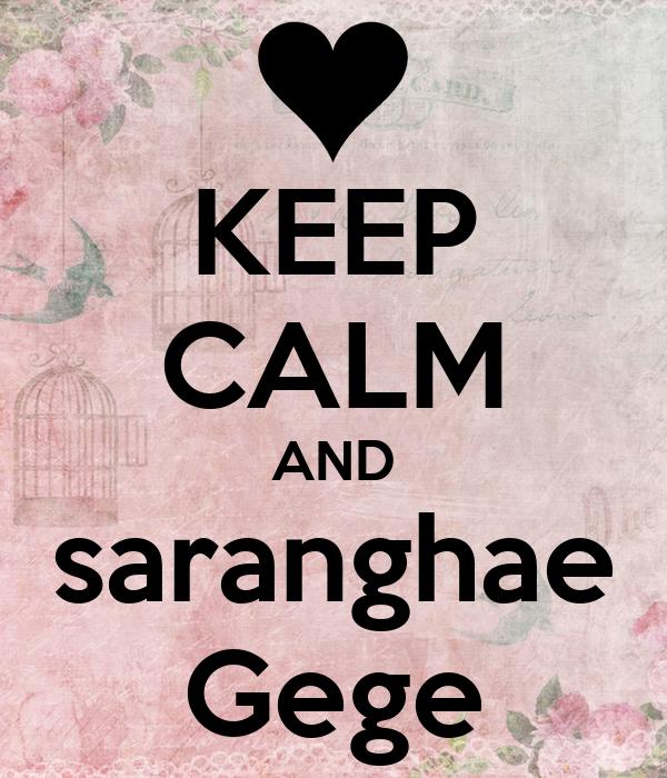 KEEP CALM AND saranghae Gege