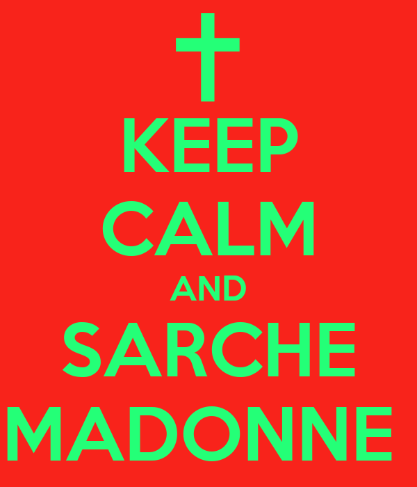 KEEP CALM AND SARCHE MADONNE
