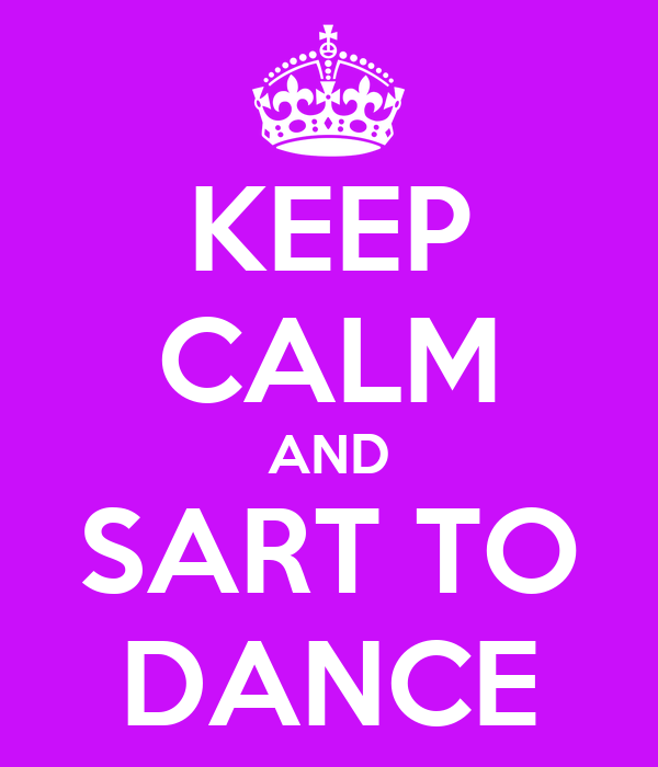 KEEP CALM AND SART TO DANCE