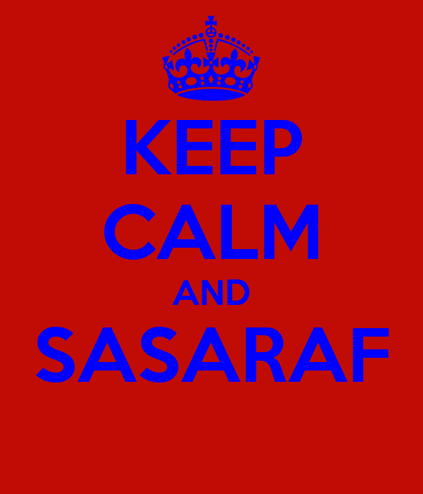 KEEP CALM AND SASARAF