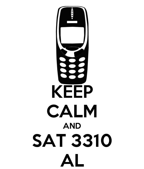 KEEP CALM AND SAT 3310 AL