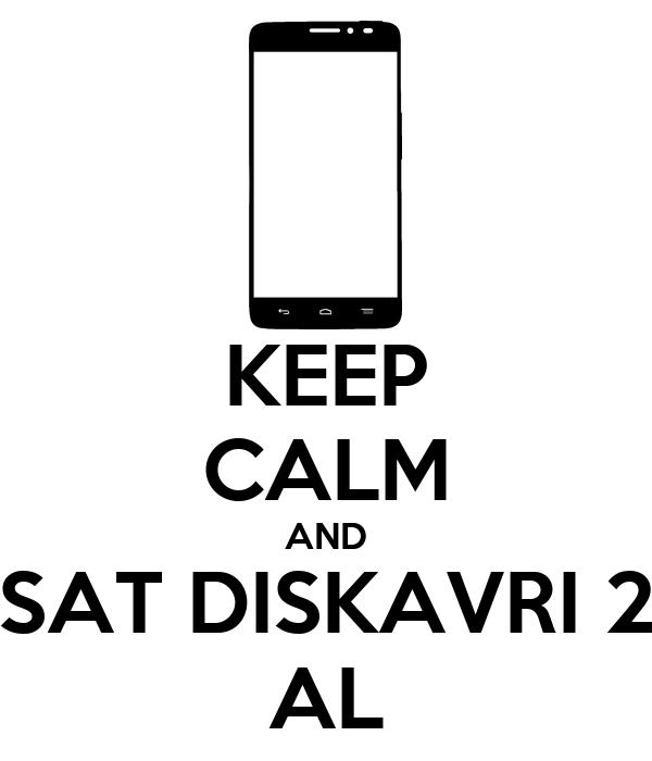 KEEP CALM AND SAT DISKAVRI 2 AL