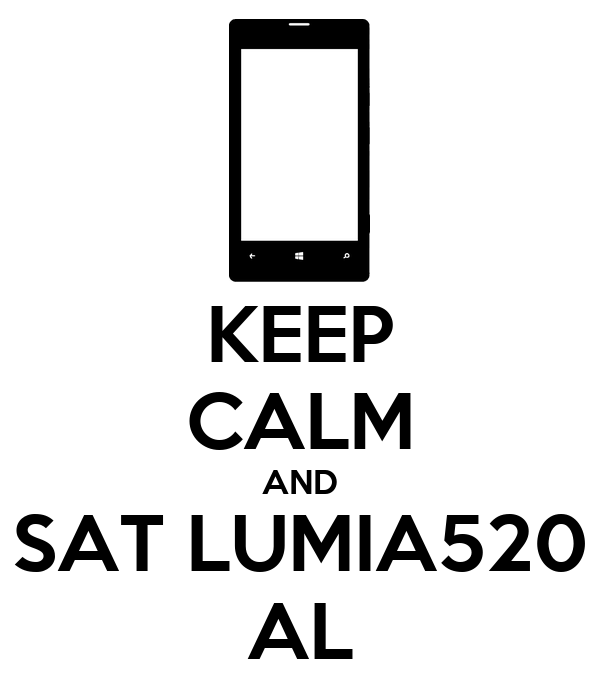 KEEP CALM AND SAT LUMIA520 AL