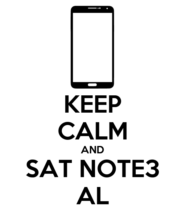 KEEP CALM AND SAT NOTE3 AL