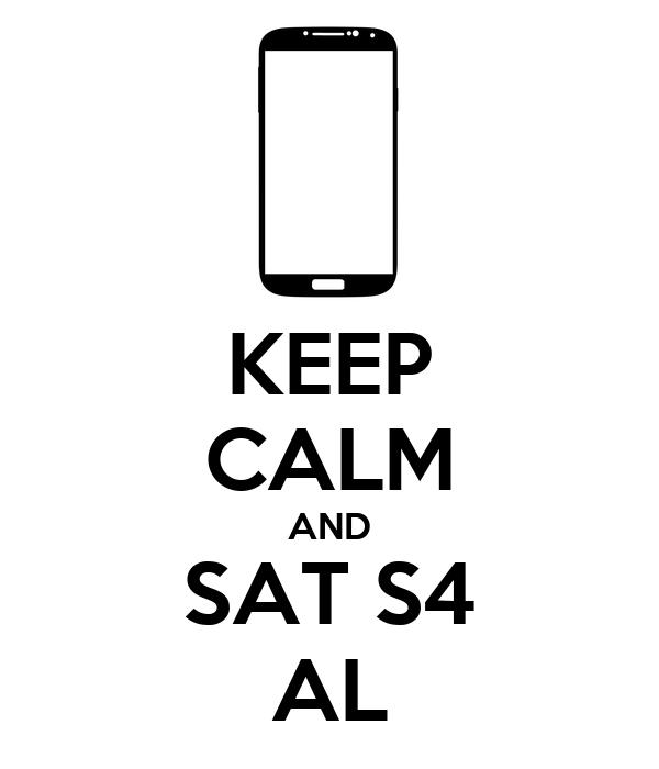 KEEP CALM AND SAT S4 AL