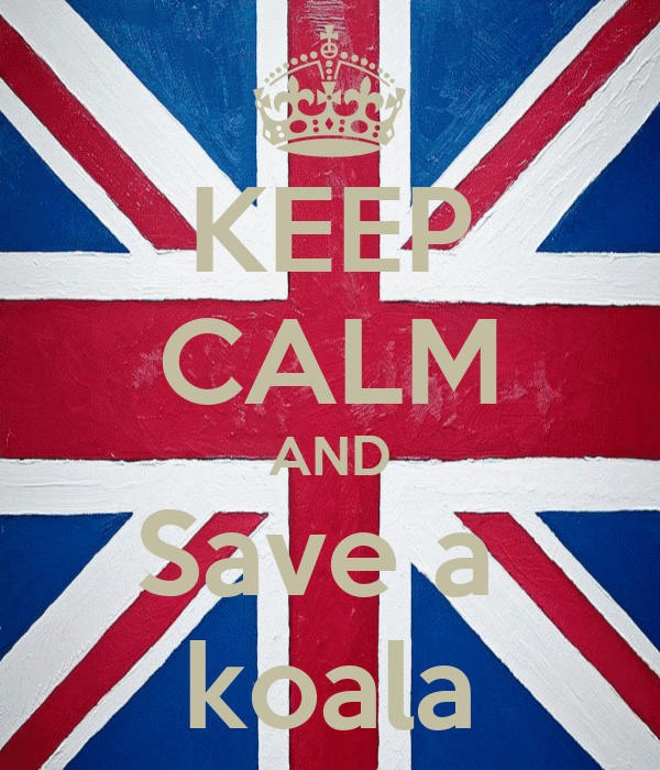 KEEP CALM AND Save a  koala