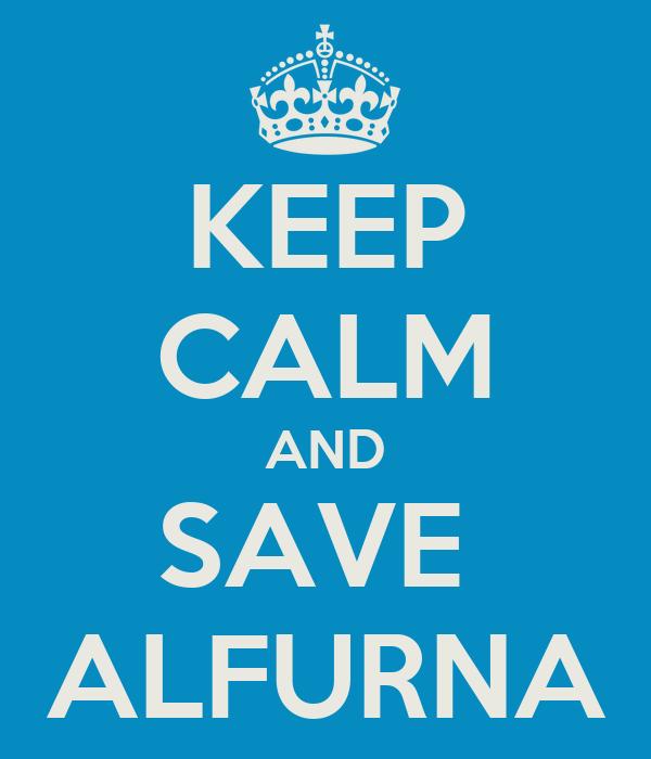 KEEP CALM AND SAVE  ALFURNA