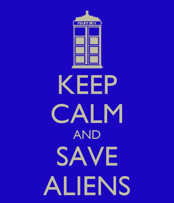 KEEP CALM AND SAVE ALIENS