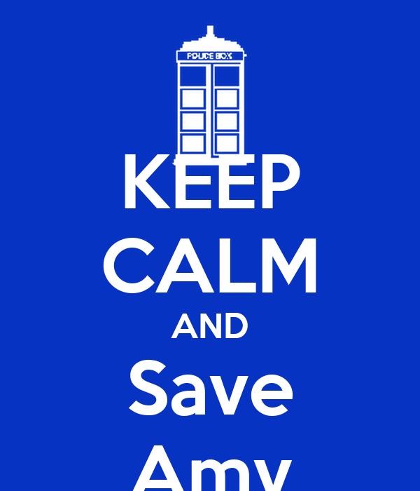 KEEP CALM AND Save Amy