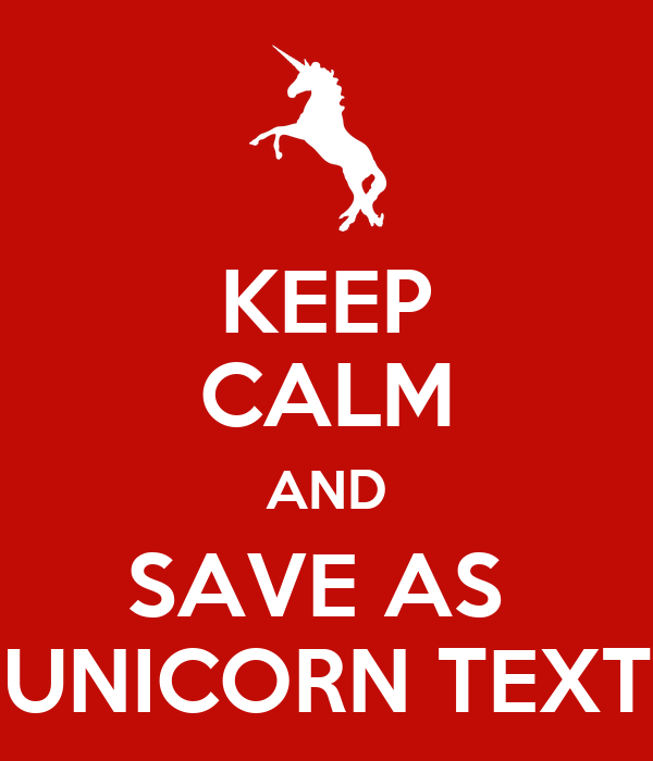 KEEP CALM AND SAVE AS  UNICORN TEXT