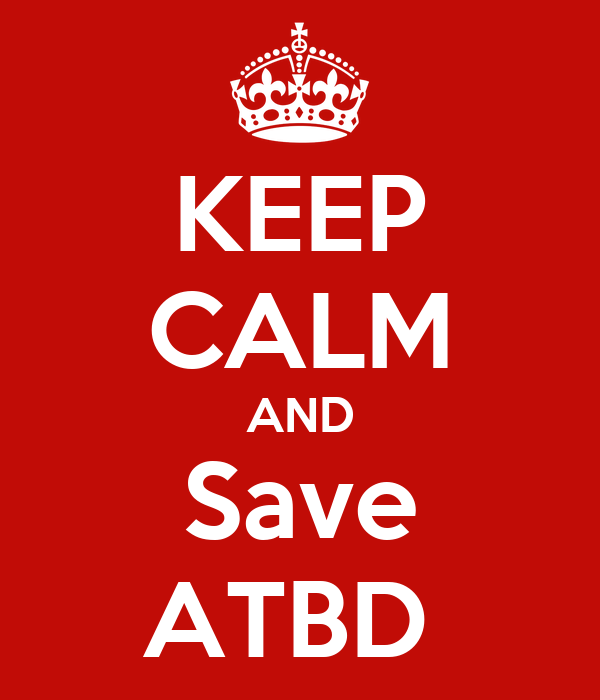 KEEP CALM AND Save ATBD