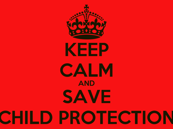 KEEP CALM AND SAVE CHILD PROTECTION