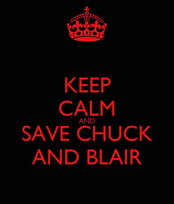 KEEP CALM AND SAVE CHUCK AND BLAIR